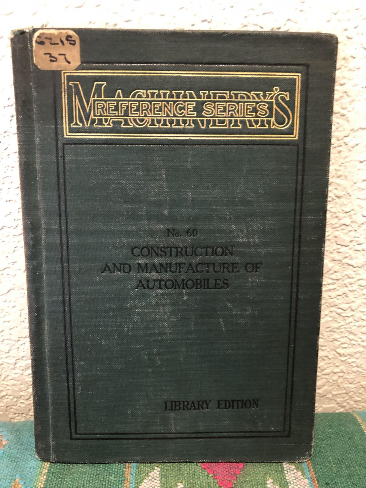 Machinery's Reference Series, Number 60 Construction and Manufacture of Automobiles