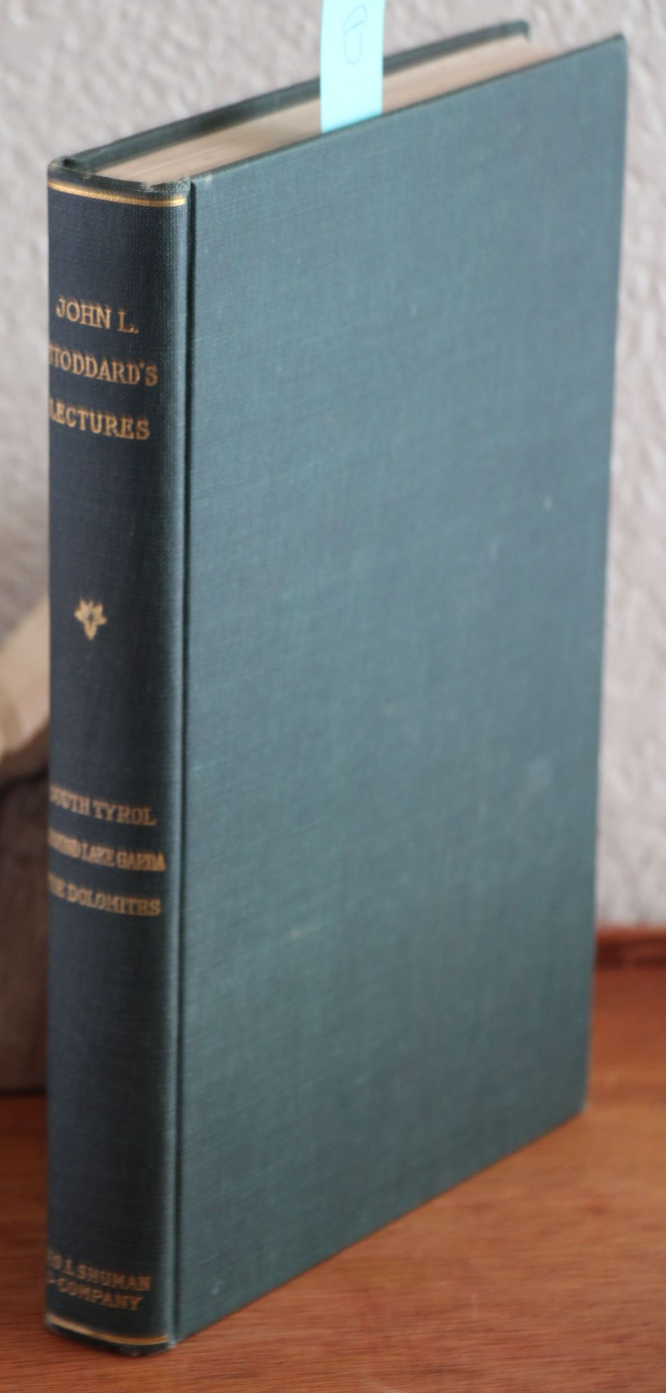 JOHN L. STODDARD'S LECTURES Supplementary Volume Number Three South Tyrol around Lake Garda the Dolomites