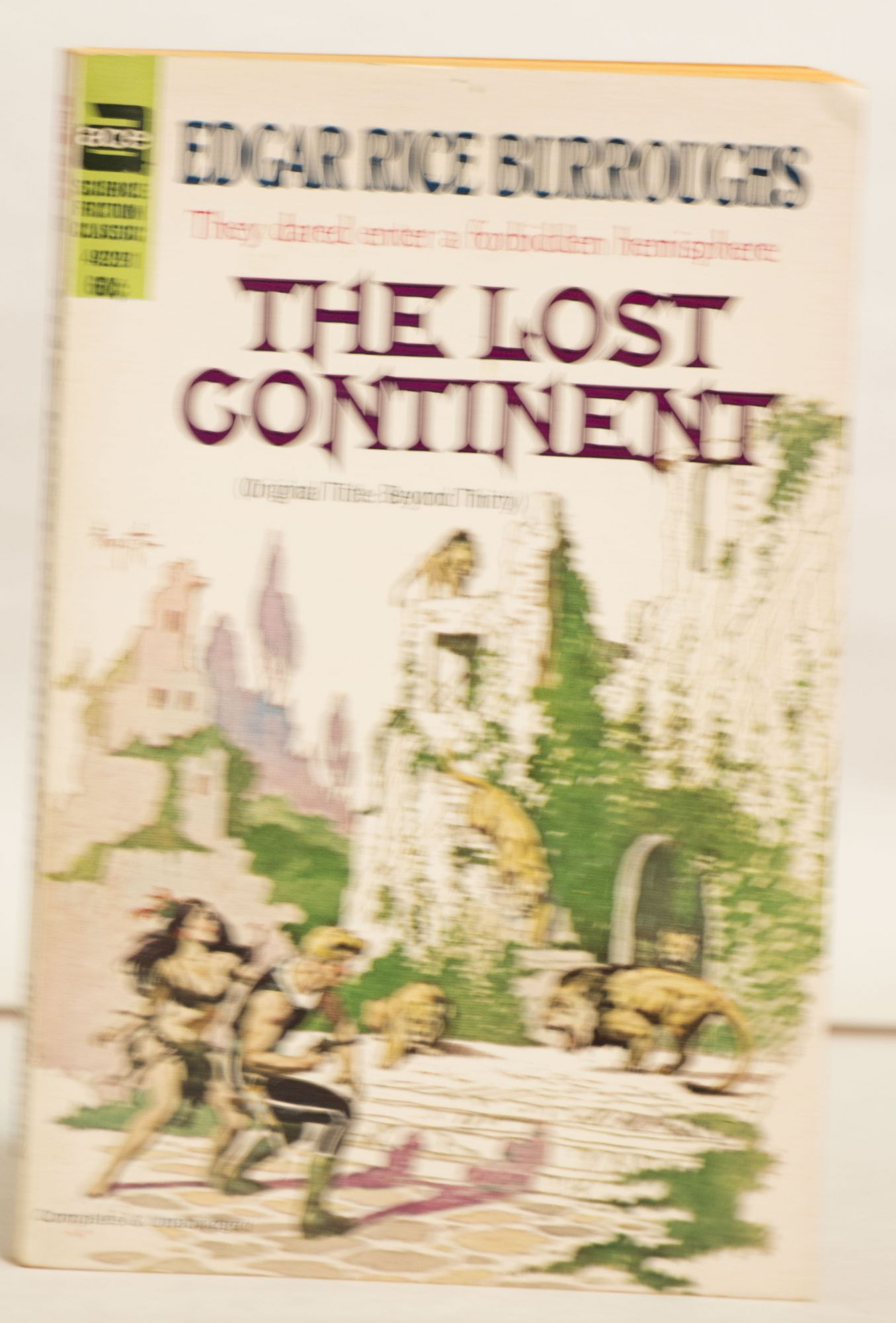 The Lost Continent 49291 60¢ They Dared Enter a Forbidden Hemisphere. (Original Title: Beyond Thirty)