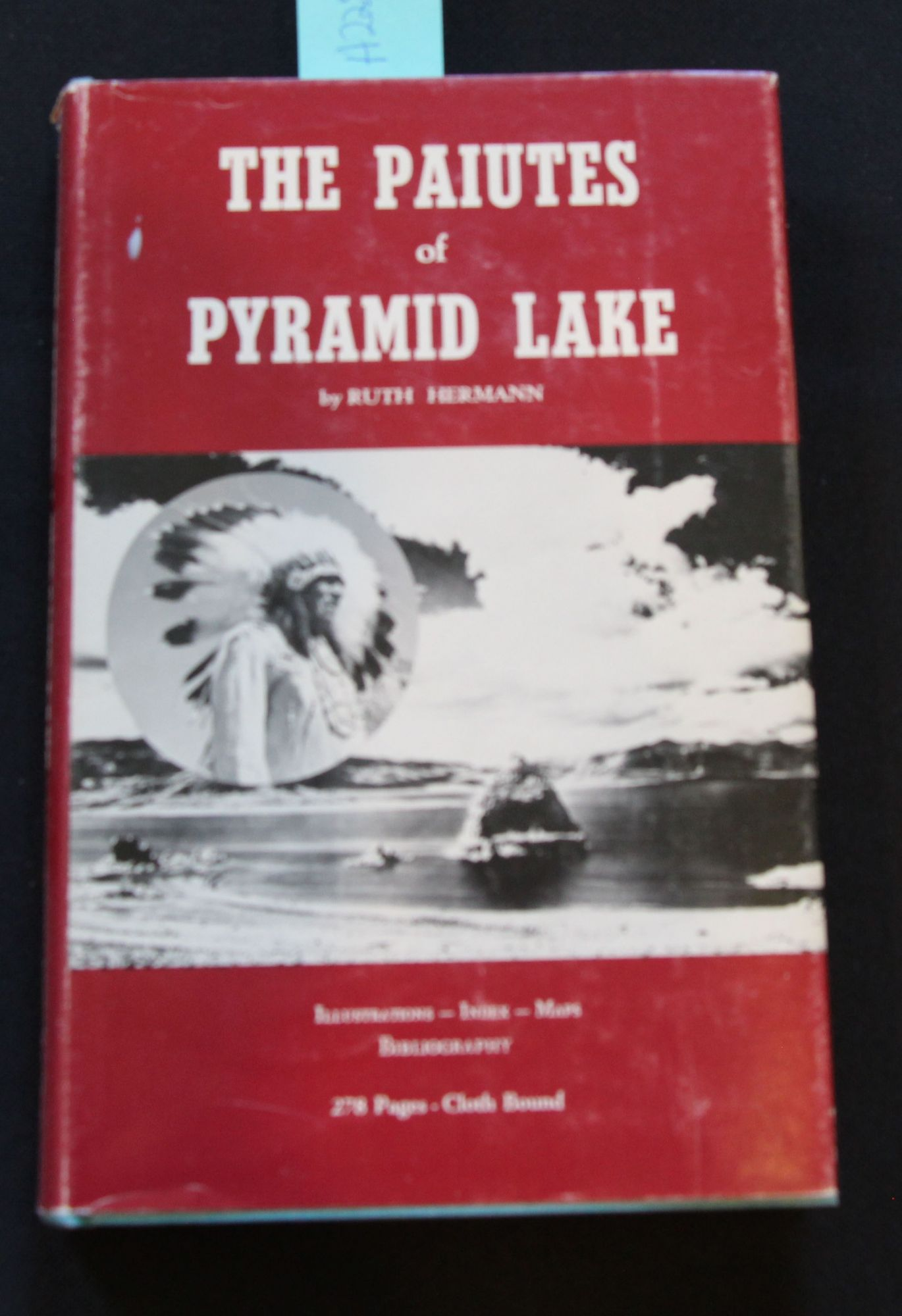 The Paiutes of Pyramid Lake A Narrative Concerning a Western Nevada Indian Tribe
