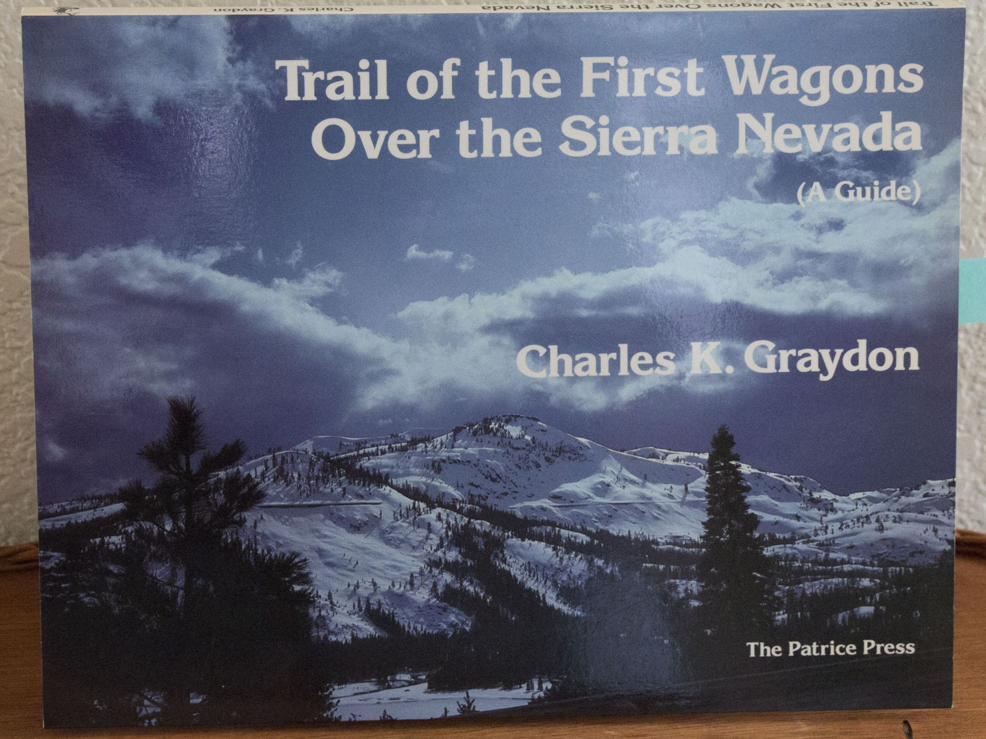 Trail of the First Wagons over the Sierra Nevada