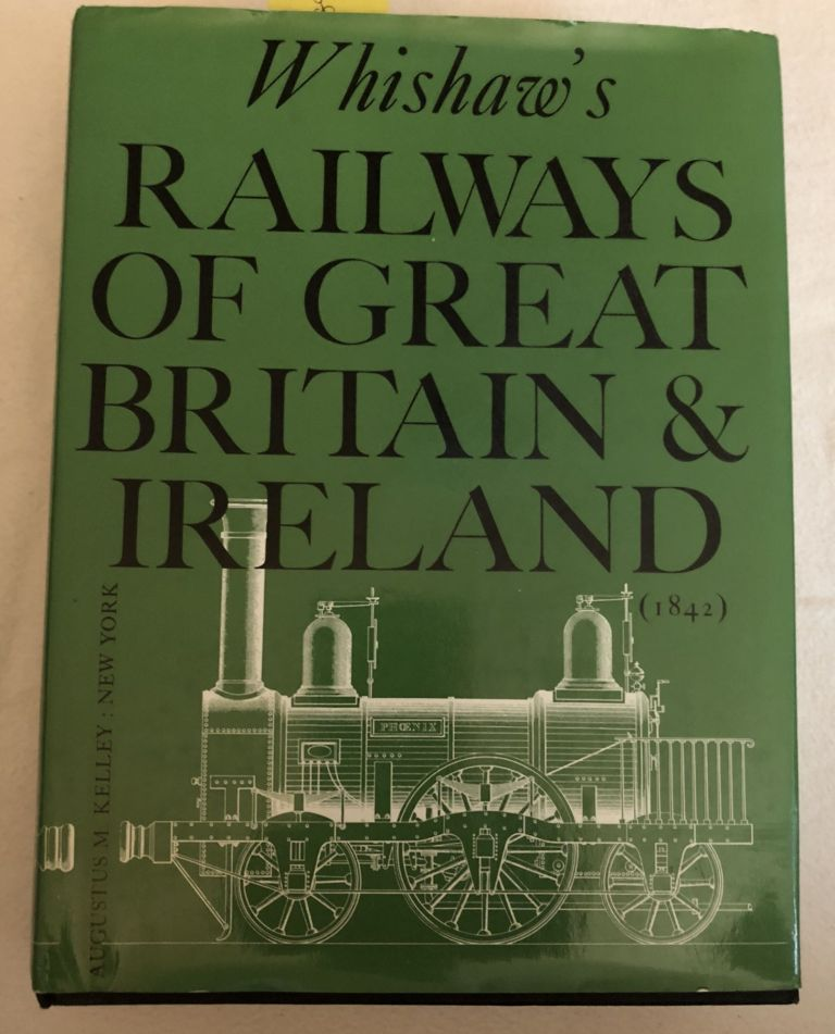 Whishaw's Railways of Great Britain & Ireland (1842) Reprint with a new Introduction by C. R. Clinker. Francis Whishaw.