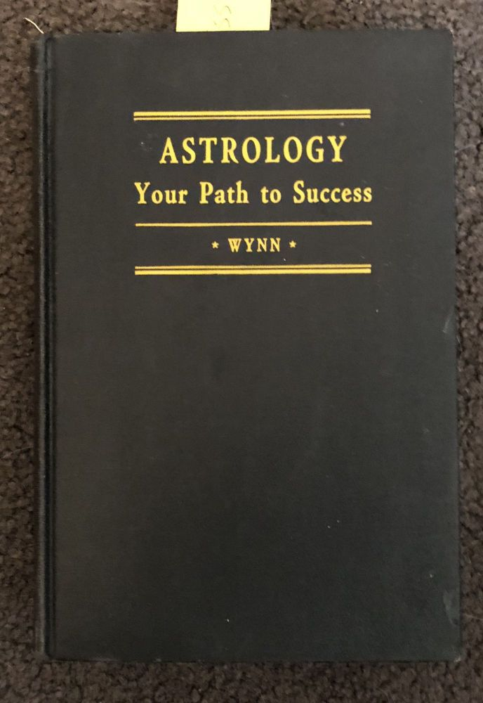 Astrology, Your Path to Success. Wynn, Sidney K. Bennett.