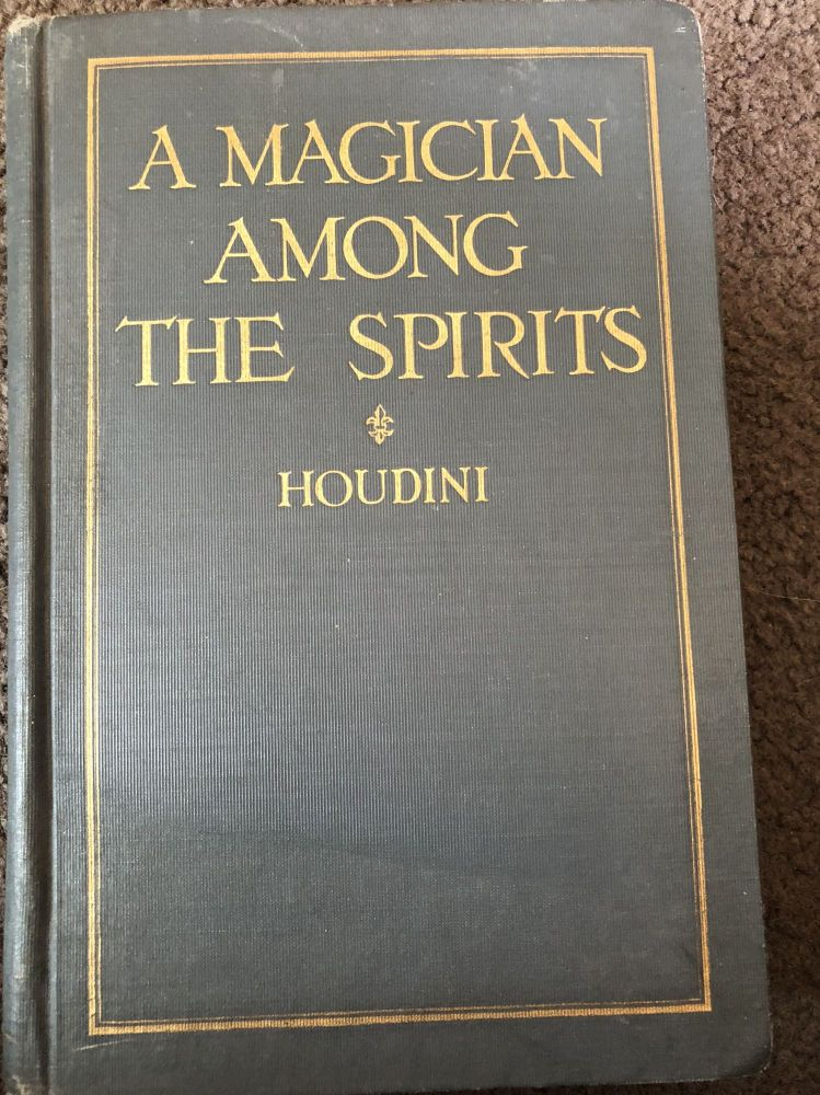 A Magician Among the Spririts. Harry Houdini.