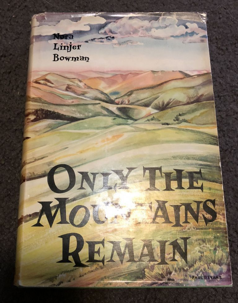 Only The Mountains Remain. Nora Linjer Bowman.