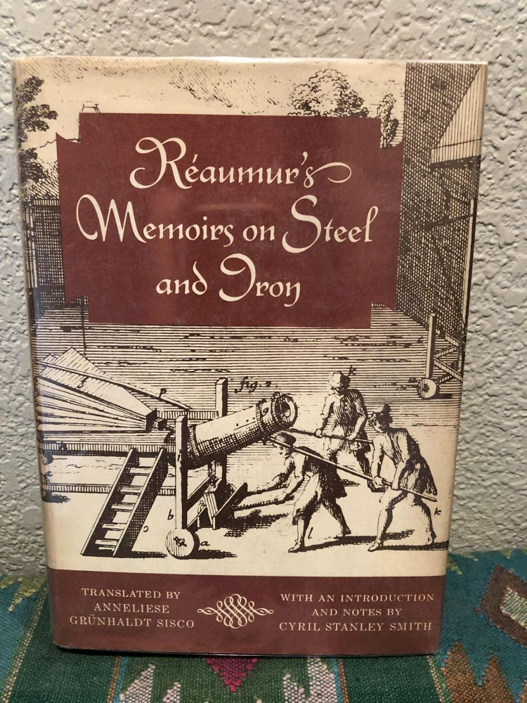 Reaumur's Memoirs on Steel and Iron. Grunhaldt Anneliese Sisco.