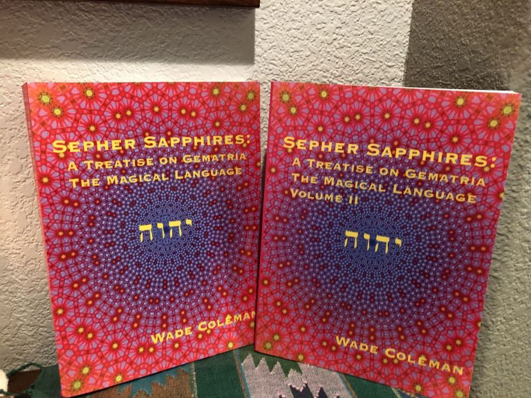 Sepher Sapphires: A Treatise on Gematria - 'The Magical Language' - Volume 1 & 2. Wade Coleman.