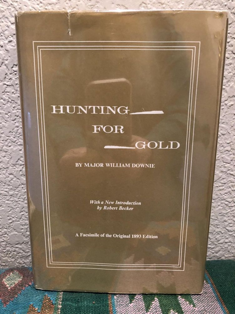 Hunting for Gold. Major William Downie.