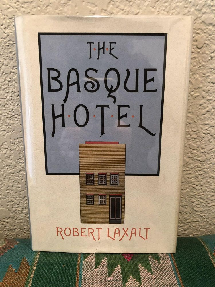The Basque Hotel, In A Hundred Graves, Sweet Promised Land. Paul Laxalt.