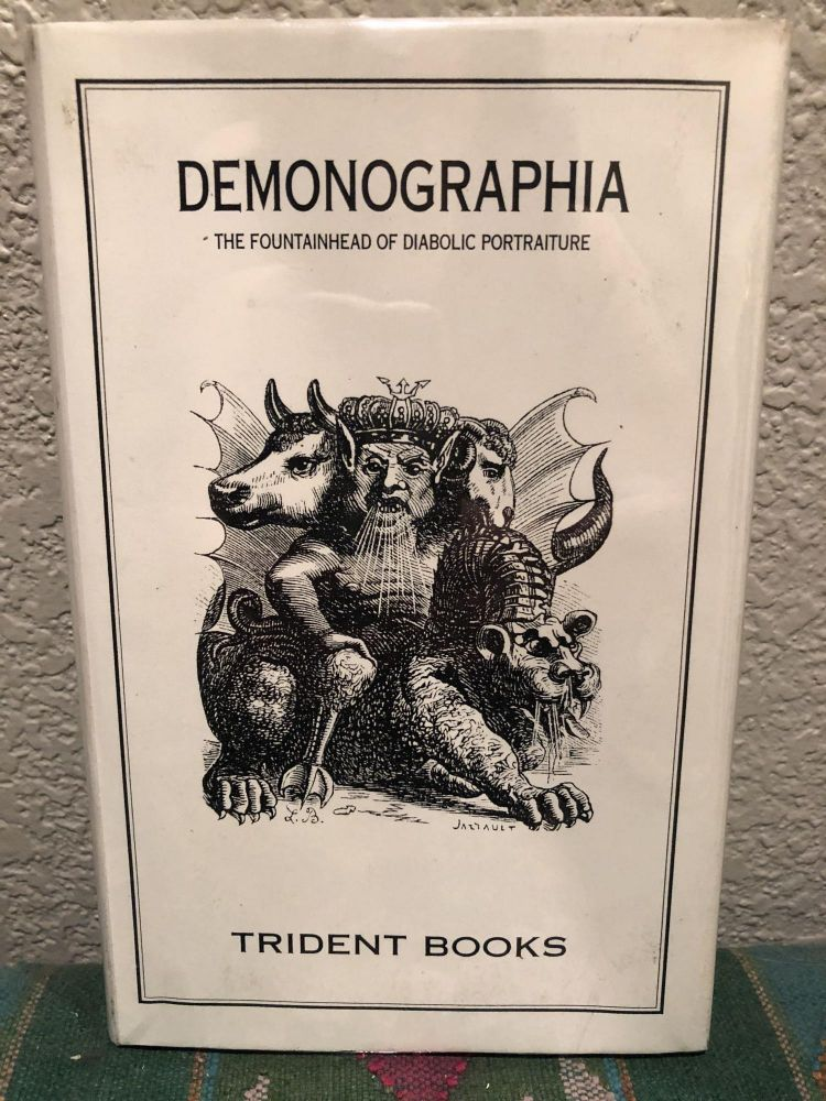 Demonographia: Being a Complete Collection of the Diabolic Portraiture Designed by Louis Breton for J. A. S. Collin de Plancy's Dictionnaire Infernal. J. A. S. Collin de Plancy, Louis Breton.