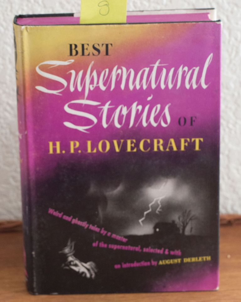 Best Supernatural Stories of H. P. Lovecraft Weird and Ghostly Tales by a Master of the Supernatural, Selected & with an Introduction by August Derleth. H. P. Lovecraft, August Derleth.