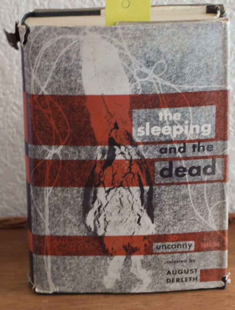 The Sleeping and the Dead 30 Uncanny Tales Selected by August Derleth. H. P. Lovecraft, August Derleth.