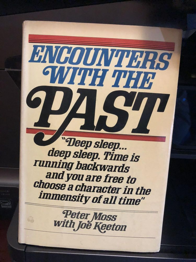 Encounters with the Past How Man Can Experience and Relive History. Peter Moss, Joe Keeton.
