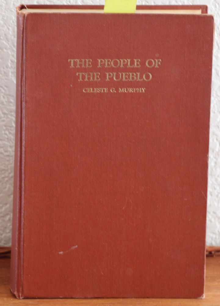 The People of the Pueblo or the Story of Sonoma. Celeste G. Murphy.