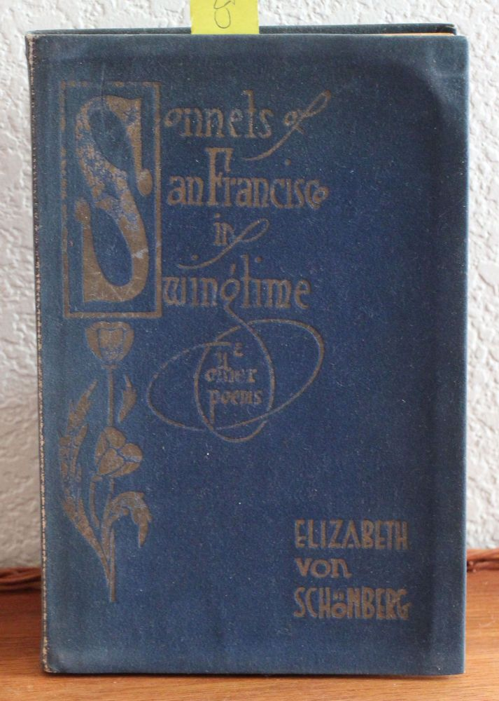Sonnets of San Francisco Swingtime and Other Poems. Elizabeth Von Schonberg.
