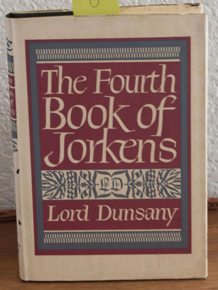 The Fourth Book of Jorkens. Lord Dunsany.