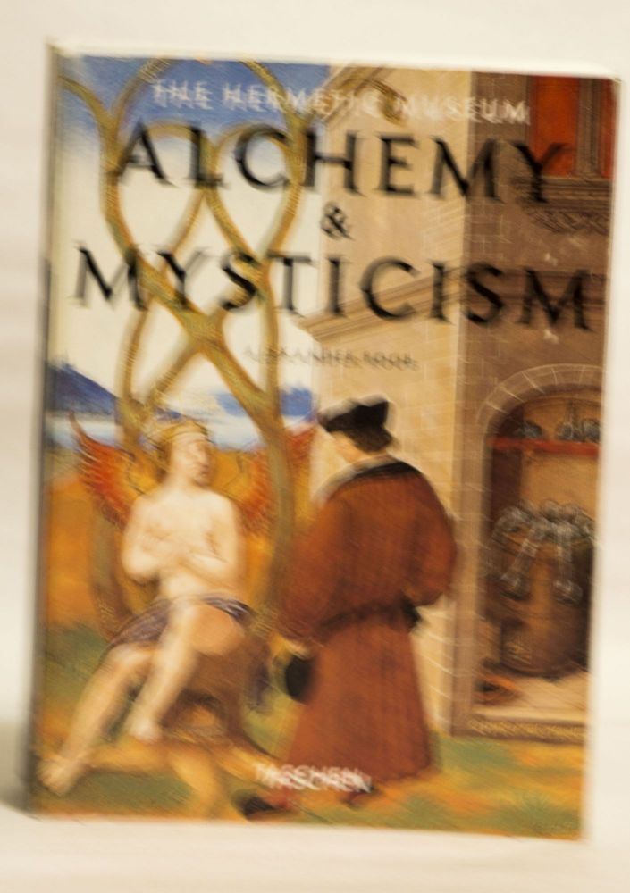 Alchemy and Mysticism the Hermetic Museum. Alexander Roob.