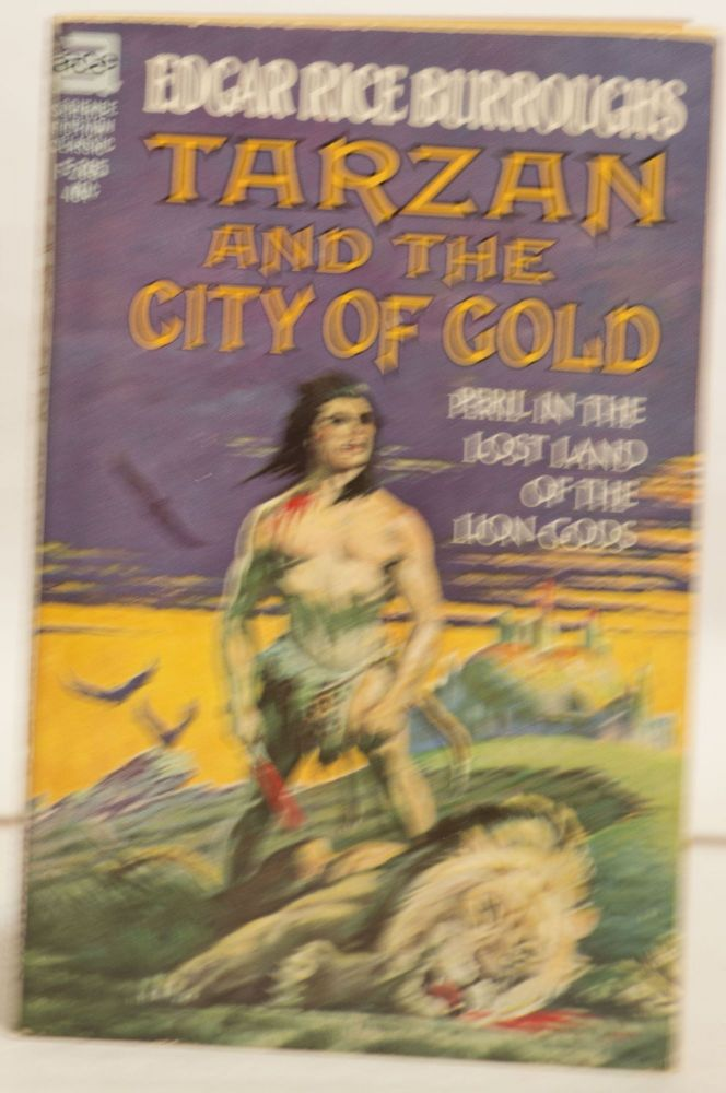 Tarzan and the City of Gold F-205 40¢ Peril in the Lost Land of the Lion-Gods. Edgar Rice Burroughs.