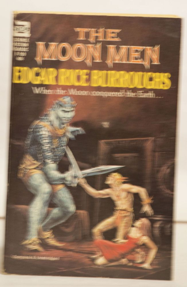 The Moon Men F-159 40¢ When the Moon Conquered the Earth. Edgar Rice Burroughs.