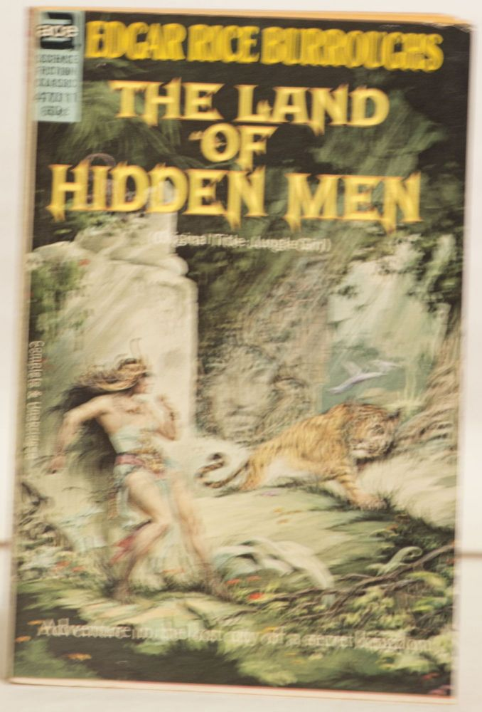 The Land of Hidden Men 47011 60¢ (Origianal Title: Jungle Girl) Adventure in the Locity of a Secret Kingdom. Edgar Rice Burroughs.