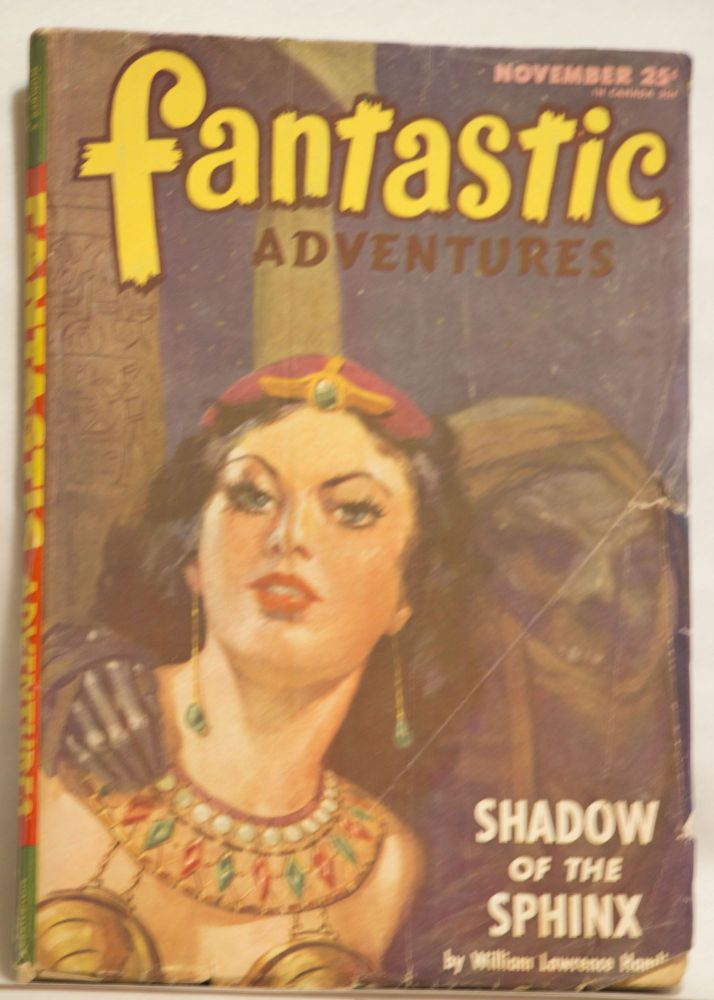 Fantastic Adventures- November 1946 - Volume 8 Number 5 25¢ Shadow of the Sphinx by William Lawrence Hamling. B. G. Davis.