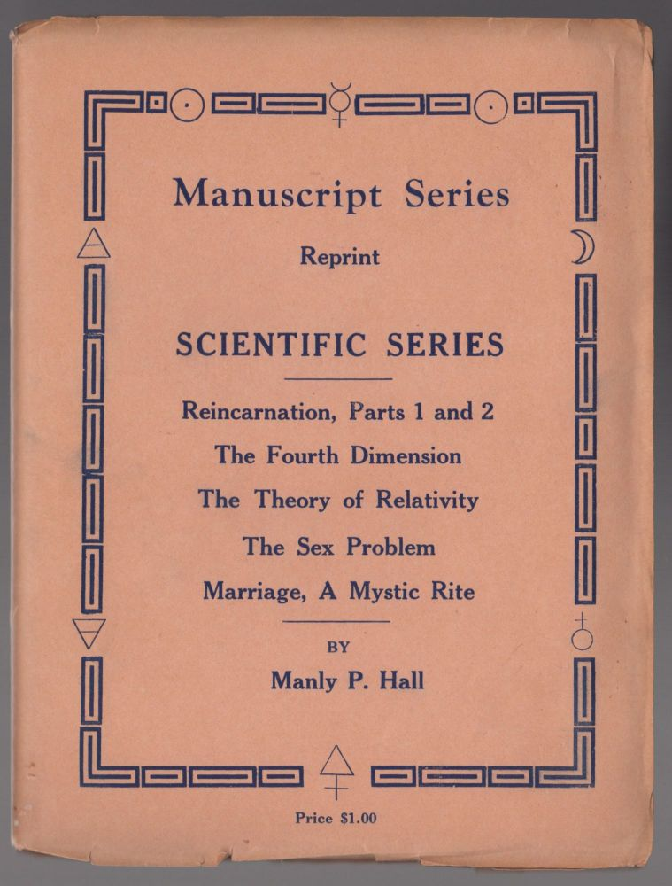 Manuscrip Series, Reprint, `scientific Series' six manuscript lectures. Manly Palmer Hall.