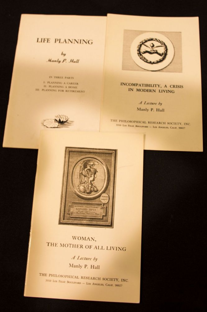 [Lectures] Three Pamphlets: Incompatibity, a Crises in Modern Living, Lecture 1956; Life Planning 1969; Woman the Mother of all Living, a Lecture. Manly Palmer Hall.