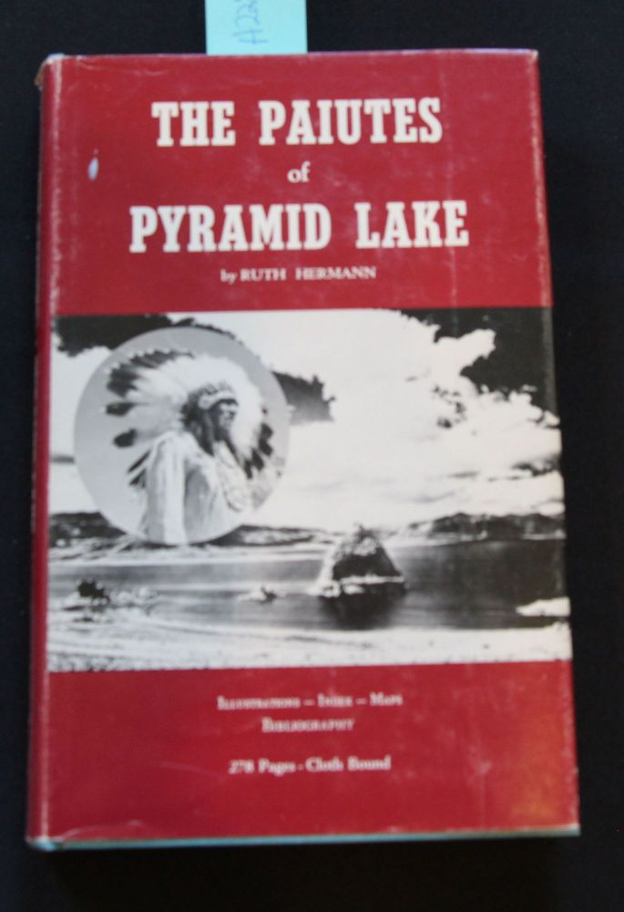 The Paiutes of Pyramid Lake A Narrative Concerning a Western Nevada Indian Tribe. Ruth Hermann.