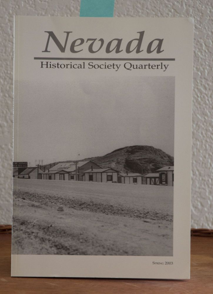 Nevada Historical Quarterly Spring 2003. William D. Rowley, In Chief.