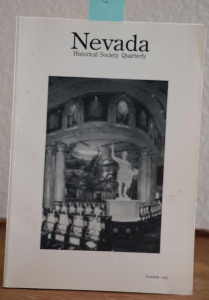 Nevada Historical Quarterly Summer 1997. William D. Rowley, In Chief.