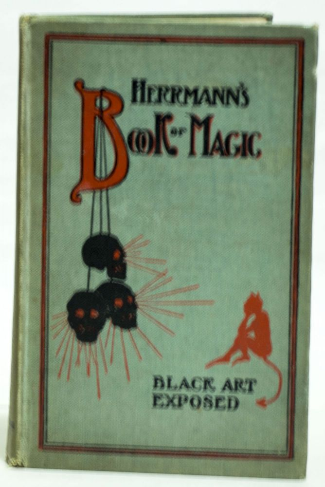 Hermann's Book of Magic Black Art Fully Exposed A Complete and Practical Guide to Drawing-Room and Stage Magic for Professionals and Amateurs, Including a Complete Exposure of the Black Art. Prof Herrman.