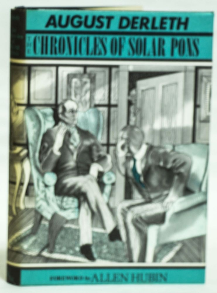 The chronicles of Solar Pons. August William Derleth.