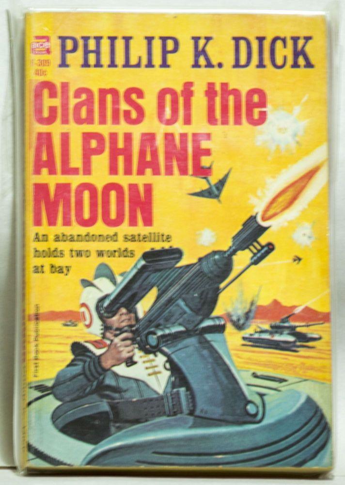 Clans of the Alphane Moon F-309 An Abandoned Satellite Holds Two Worlds At Bay. Philip K. Dick.