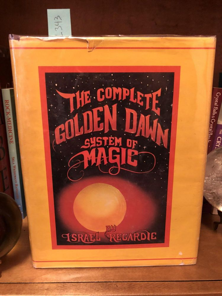 The Complete Golden Dawn System of Magic. Israel Regardie.