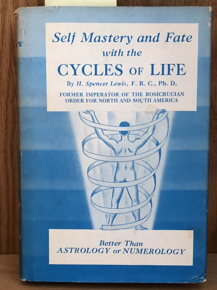 Self Mastery and Fate with the Cycles of Life. H. Spencer Lewis.