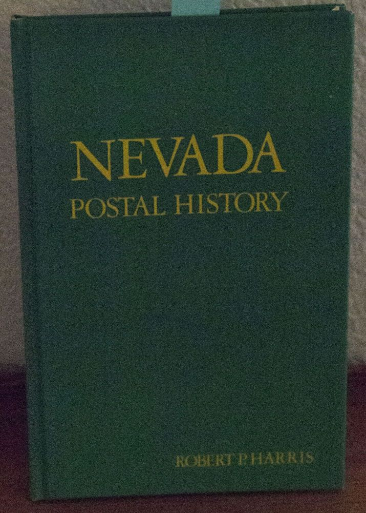 Nevada Postal History From 1861 to 1972. Robert P. Harris.