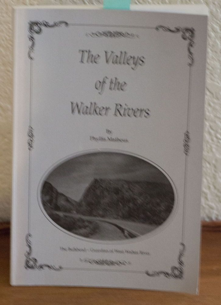 The Valleys of the Walker Rivers. Phyllis Matheus.