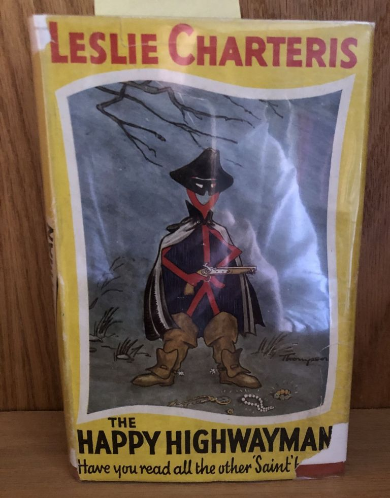 THE HAPPY HIGHWAYMAN. Leslie Charteris, Thompson.
