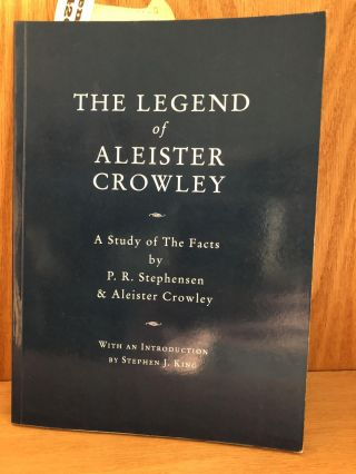 The Legend of Aleister Crowley. Stephensen P. R