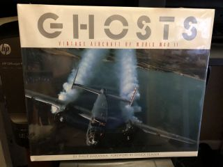 Ghosts-Vintage Aircraft of World War II. Philip Makanna, Chuck Yeager