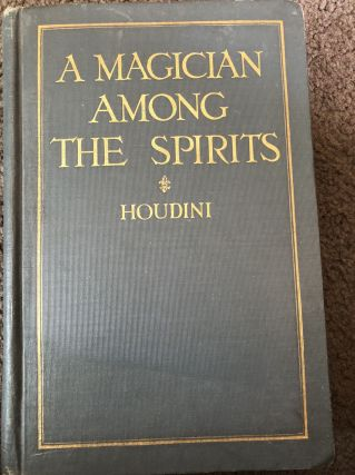 A Magician Among the Spririts. Harry Houdini