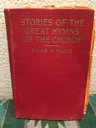 Stories of the Great Hymns of the church. Silas H. Paine