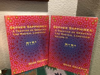 Sepher Sapphires: A Treatise on Gematria - 'The Magical Language' - Volume 1 & 2. Wade Coleman