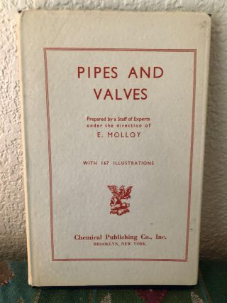 Pipes and Valves For Gas, Air, Water, and Steam The Complete Engineer Series Volume 10. E. Molloy