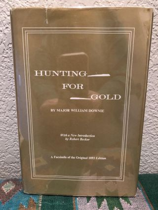 Hunting for Gold. Major William Downie