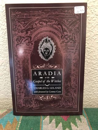 Aradia or the Gospel of the Witches. Charles G. Leland