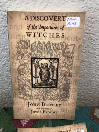 A Discovery of the Impostures of Witches. John Brinley, Joyce Froome