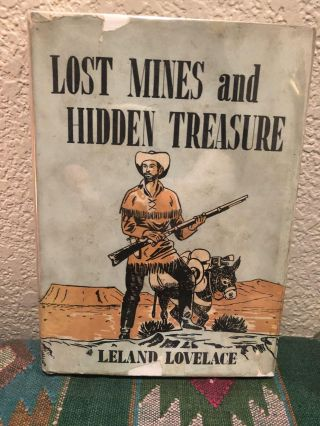Lost Mines and Hidden Treasure. Leland Lovelace