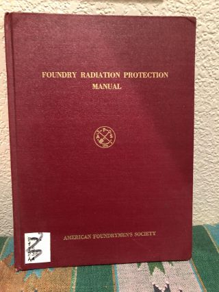 Foundry Radiation Protection Manual. anon