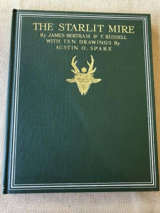 The Starlit Mire with Ten Drawings by Austin O. Spare. James Bertram, F. Russell